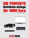 Die Perfekte Heimkino-Anlage Fr 4000 Euro Band 2