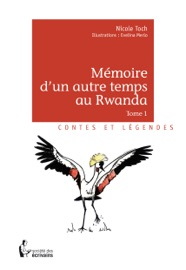 MéMOIRE DUN AUTRE TEMPS AU RWANDA - TOME 1