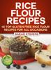 Sarah Stevens - Rice Flour Recipes: 40 Gluten Free Rice Flour Recipes For All Occasions  arte