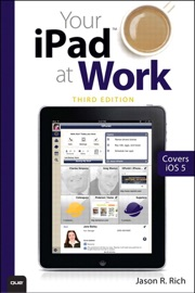 YOUR IPAD AT WORK (COVERS IOS 6 ON IPAD2 AND IPAD 3RD GENERATION), 3/E