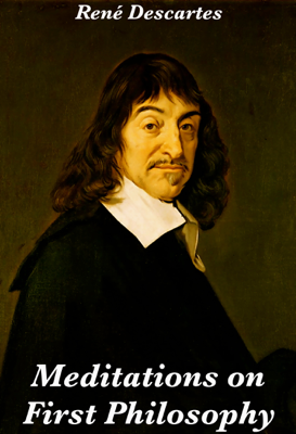 Meditations on First Philosophy - René Descartes book