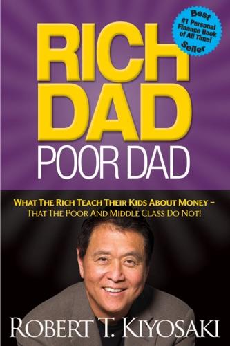 Rich Dad Poor Dad - Robert T. Kiyosaki - Robert T. Kiyosaki