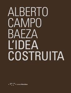 L'idea costruita da Alberto Campo Baeza