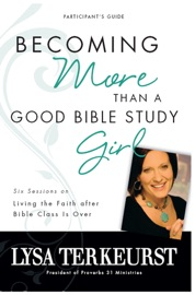 Becoming More Than a Good Bible Study Girl Participant's Guide PDF Download