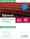 Edexcel A2 Government  Politics Student Unit Guide New Edition Unit 4C Updated Governing The USA