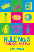Rule No.5: No Sex on the Bus