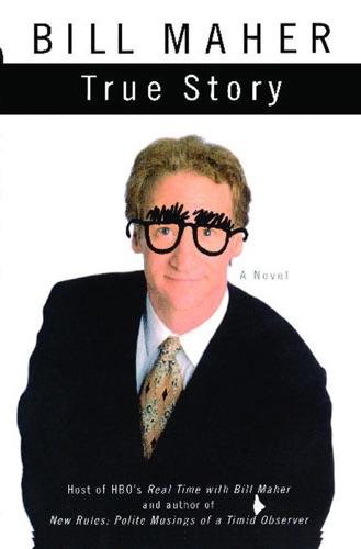 Bill Maher - True Story