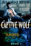 Captive Wolf Amber In Darkness 1