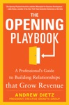 The Opening Playbook A Professionals Guide To Building Relationships That Grow Revenue