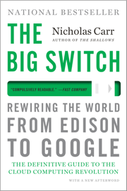 The Big Switch: Rewiring the World, from Edison to Google book