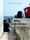 Minicrociera Tra Le Canarie Sud Occidentali
