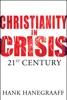 Christianity In Crisis: The 21st Century