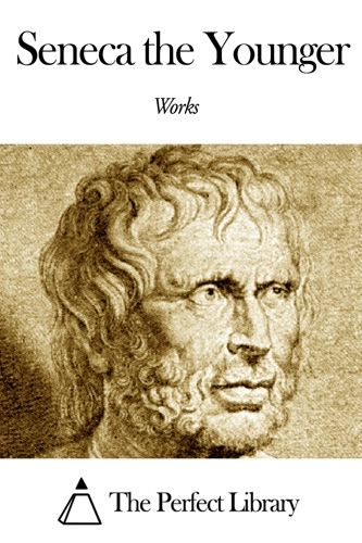 Works of Seneca the Younger