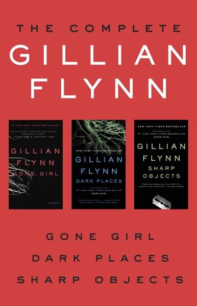 The Complete Gillian Flynn - Gillian Flynn book cover