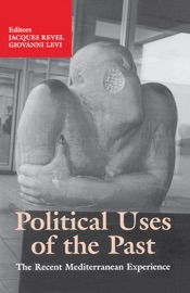 Download and Read Online Political Uses of the Past