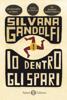 Silvana Gandolfi - Io dentro gli spari artwork