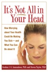 Its Not All In Your Head