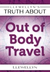 Llewellyns Truth About Out-of-Body Travel