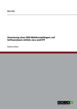 Umsetzung eines BOS-Meldeempfängers auf Softwarebasis mittels Java und FFT