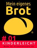 Mein eigenes Brot # 01 — kinderleicht