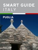 Smart Guide Italy: Puglia