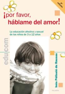 ¡Por favor, háblame del amor! Book Cover