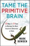 Tame The Primitive Brain