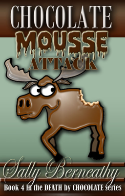 Chocolate Mousse Attack - Sally Berneathy book