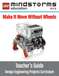 LEGO MINDSTORMS EV3 Make It Move Without Wheels Teacher's Guide