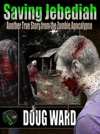 Saving Jebediah Another True Story From The Zombie Apocalypse