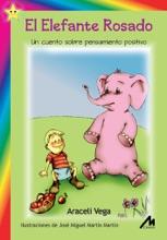 El Elefante Rosado. Un Cuento Sobre Pensamiento Positivo.