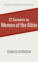 Twelve Sermons on Women of the Bible