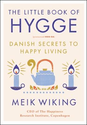 Meik Wiking - The Little Book of Hygge book