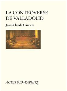 La controverse de Valladolid by Jean-Claude Carrière