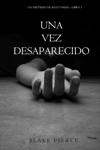 Una vez desaparecido (Un misterio de Riley Paige--Libro #1)