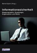 Informationssicherheit - Steganographie, Kryptologie, Organisation und Recht