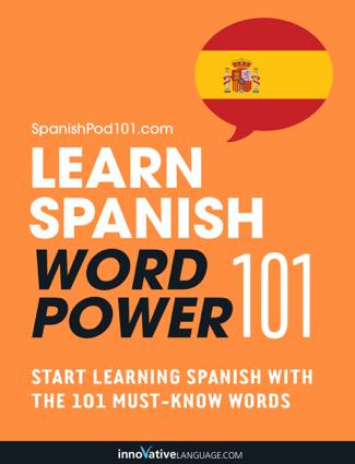 Learn Spanish - Word Power 101 - Innovative Language Learning, LLC