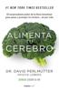 Alimenta tu cerebro (Colección Vital) - David Perlmutter