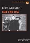 Bruce McDonalds Hard Core Logo