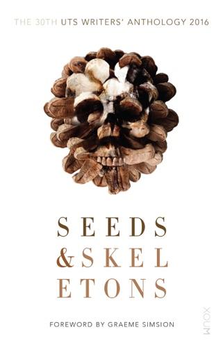 Graeme Simsion - Seeds & Skeletons