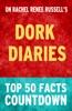 Dork Diaries: Top 50 Facts Countdown
