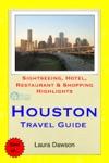 Houston Texas Travel Guide - Sightseeing Hotel Restaurant  Shopping Highlights Illustrated