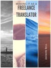 Making It As A Freelance Translator