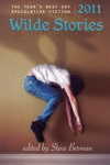 Wilde Stories 2011 The Years Best Gay Speculative Fiction