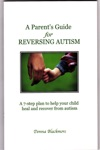 A Parents Guide For Reversing Autism