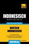 Wortschatz Deutsch-Indonesisch Fr Das Selbststudium 3000 Wrter