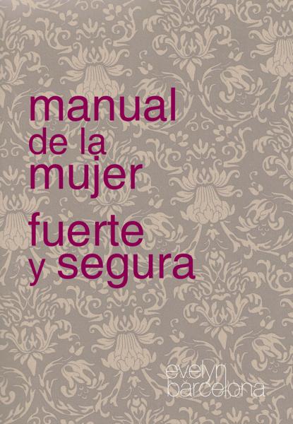 Manual de la Mujer Fuerte y Segura por Evelyn Barcelona