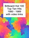 Billboard Top Ten Hits 1980-1989 With Video Links