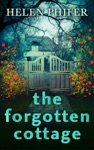 The Forgotten Cottage The Annie Graham Crime Series Book 3