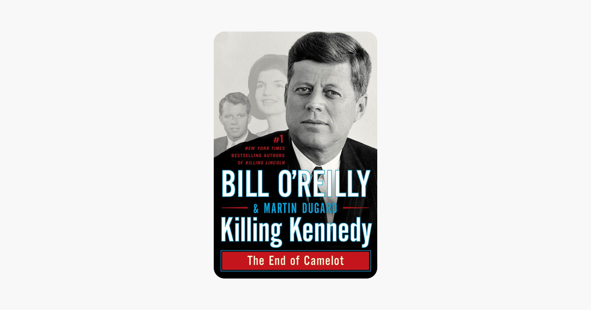 Killing Kennedy - Bill O'Reilly & Martin Dugard